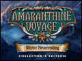 Amaranthine Voyage - Winter Neverending Deluxe