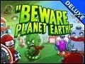 Beware Planet Earth Deluxe
