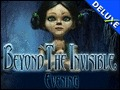 Beyond the Invisible - Evening Deluxe
