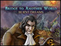 Bridge to Another World - Burnt Dreams Deluxe