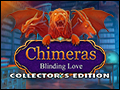 Chimeras - Blinding Love Deluxe
