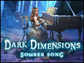 Dark Dimensions - Somber Song Deluxe