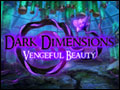 Dark Dimensions - Vengeful Beauty Deluxe