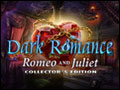 Dark Romance - Romeo and Juliet Deluxe