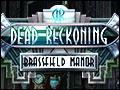 Dead Reckoning - Brassfield Manor Deluxe