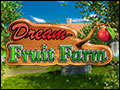 Dream Fruit Farm Deluxe
