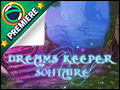 Dreams Keeper Solitaire Deluxe