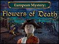European Mystery - Flowers of Death Deluxe