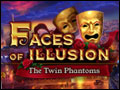 Faces of Illusion - The Twin Phantoms Deluxe