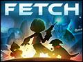 Fetch! Deluxe