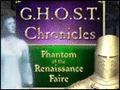 G.H.O.S.T. Chronicles - Phantom of the Renaissance Faire