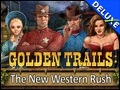 Golden Trails - The New Western Rush Deluxe