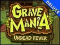 Grave Mania - Undead Fever Deluxe