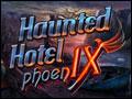 Haunted Hotel - Phoenix Deluxe