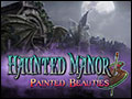 Haunted Manor - Painted Beauties Deluxe