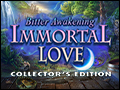 Immortal Love - Bitter Awakening Deluxe