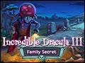 Incredible Dracula III - Family Secret Deluxe