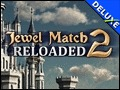 Jewel Match 2 Reloaded Deluxe