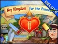 My Kingdom For The Princess II Deluxe