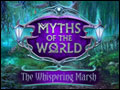 Myths of the World - The Whispering Marsh Deluxe