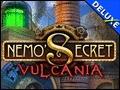 Nemos Secret Vulcania Deluxe
