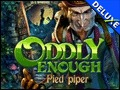 Oddly Enough - Pied Piper