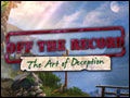 Off the Record - The Art of Deception Deluxe