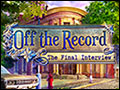 Off the Record - The Final Interview Deluxe