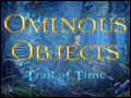 Ominous Objects - Trail of Time Deluxe