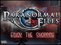 Paranormal Files - Enjoy the Shopping Deluxe