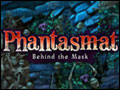 Phantasmat - Behind the Mask Deluxe