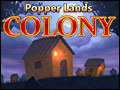 Popper Lands Colony Deluxe