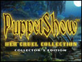 PuppetShow - Her Cruel Collection Deluxe