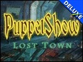 PuppetShow - Lost Town Deluxe