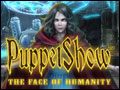 PuppetShow - The Face of Humanity Deluxe