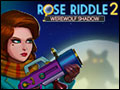 Rose Riddle 2 - Werewolf Shadow Deluxe