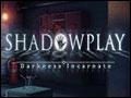 Shadowplay - Darkness Incarnate Deluxe