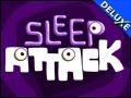 Sleep Attack Deluxe