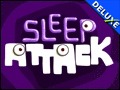 Sleep Attack Deluxe