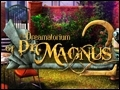 The Dreamatorium of Dr. Magnus 2 Deluxe