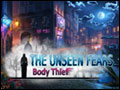 The Unseen Fears - Body Thief Deluxe