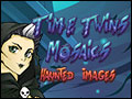 Time Twins Mosaics - Haunted Images Deluxe