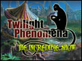 Twilight Phenomena - The Incredible Show Deluxe