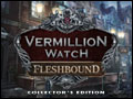 Vermillion Watch - Fleshbound Deluxe
