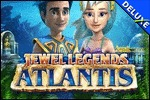 Jewel Legends Atlantis Deluxe