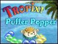 Tropix Puffer Popper