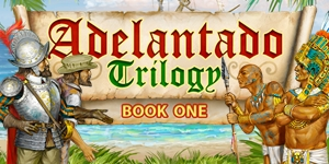 Adelantado Trilogy Book One