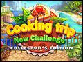 Cooking Trip - New Challenge Deluxe