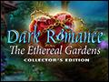 Dark Romance - The Ethereal Gardens Deluxe