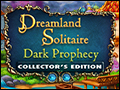 Dreamland Solitaire - Dark Prophecy Deluxe